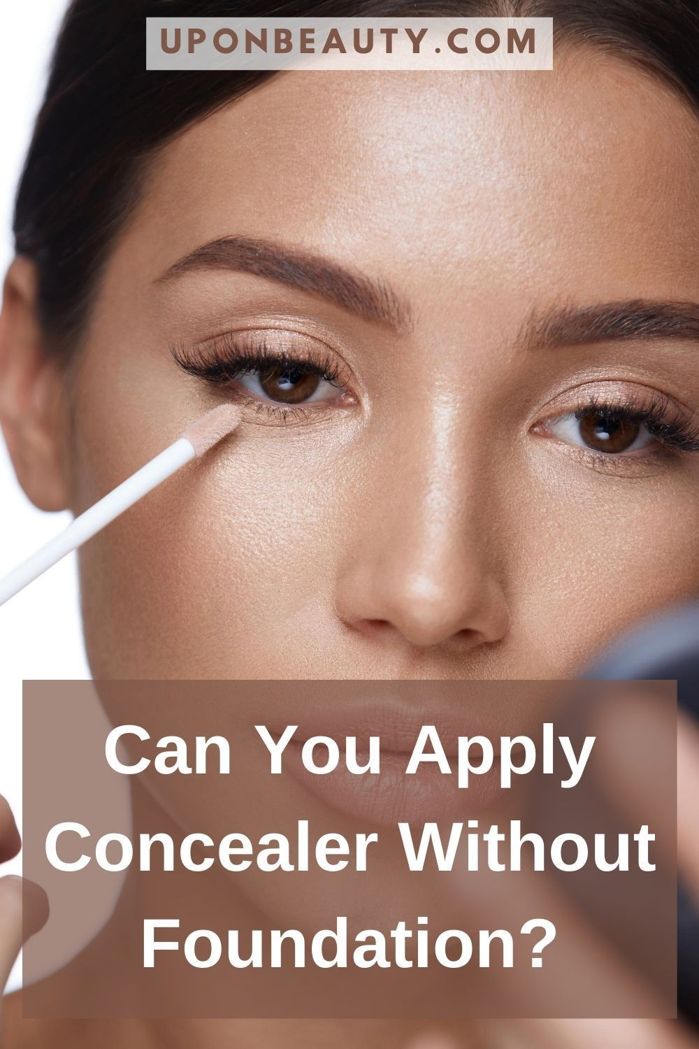 Can you wear concealer without foundation? Up On Beauty