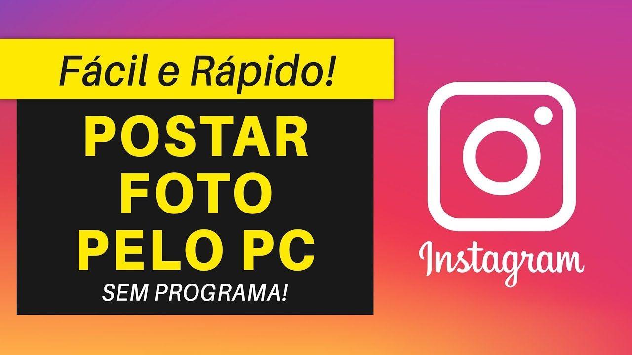 Como Postar Fotos No Instagram Pelo Pc Sem Programa Postar