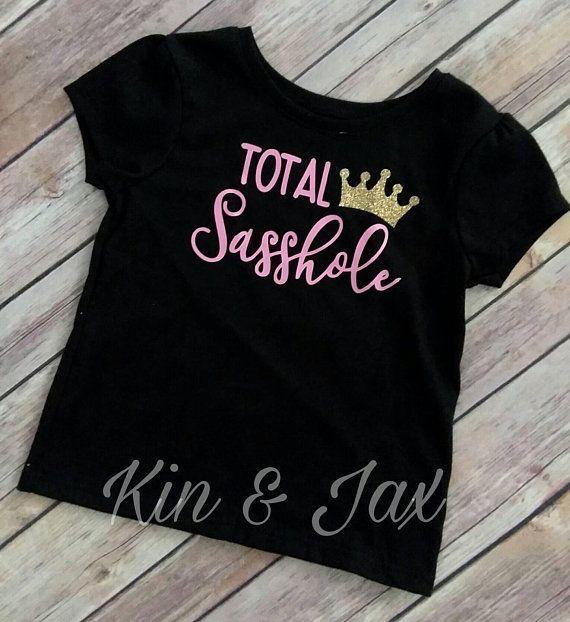 839c0810 Total sasshole. Sassy toddler shirt. | Kin and Jax on ETSY! | Shirts ...