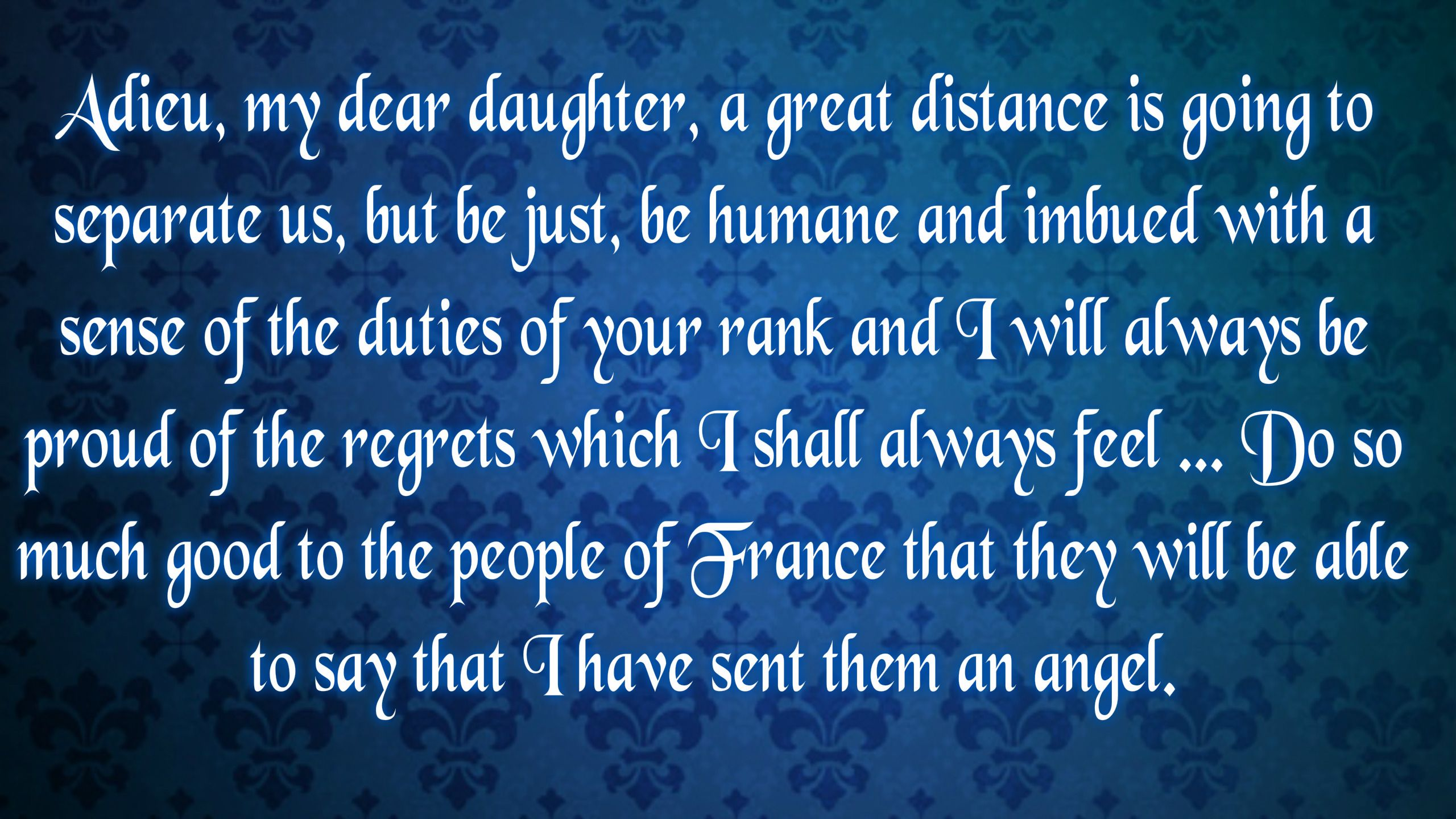 The last thing marie antoinetteus mother said to her before she left