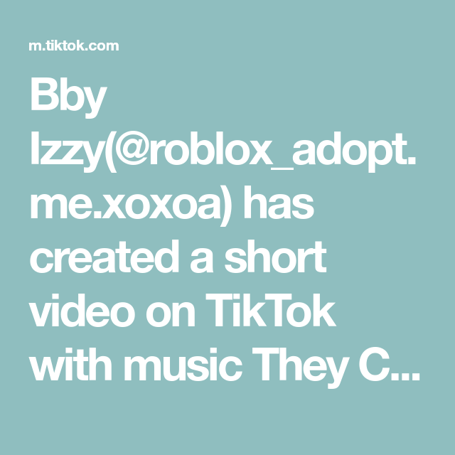 Bby Izzy Roblox Adopt Me Xoxoa Has Created A Short Video On Tiktok With Music They Call Me Tiago Her Name Is Margo Here S Som Roblox Roblox Pictures Video