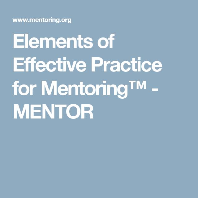 Elements of Effective Practice for Mentoring™ - MENTOR