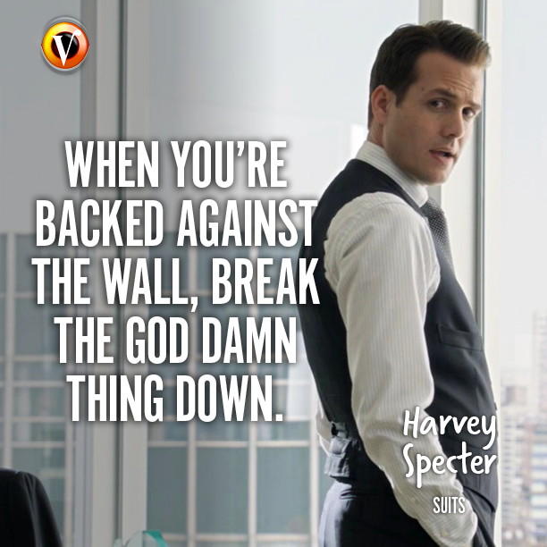 Harvey Specter Suits When Youre Backed Against The Wall Break