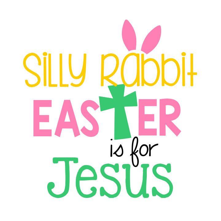 Silly Rabbit Easter Is For Jesus Spring Design Svg Instant
