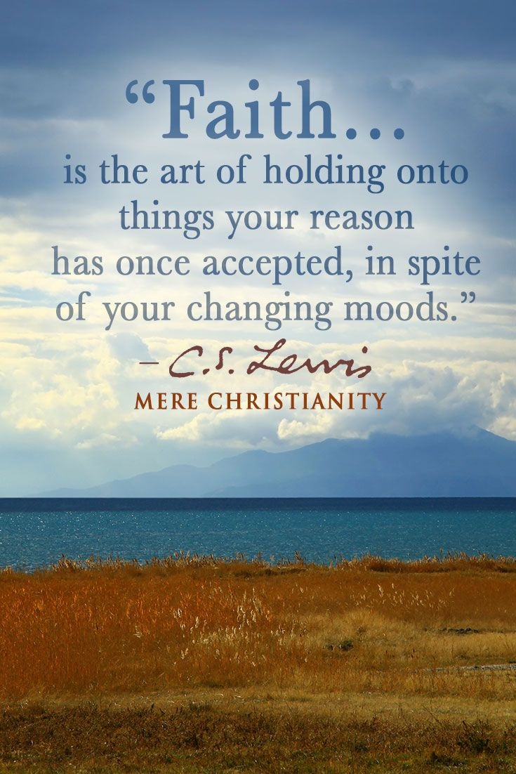 Thoughts on faith from Mere Christianity by C.S. Lewis ...