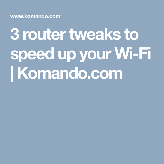 3 router tweaks to speed up your WiFi Wifi, Pallet