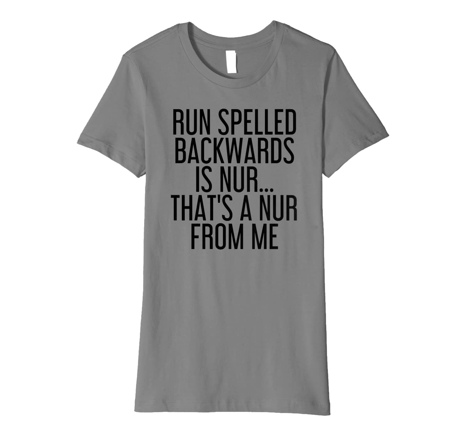 Shop Run Spelled Backwards Is Nur Shirt Funny Running Gift Idea today from my store, 100 percent satisfaction guaranteed. Also available: Shirts, Long Sleeve, Hoodie, Ladies Tee.... ✓ Unique designs ✓ Large assortment ✓ Easy 30 day return policy. We normally ship all items within 2 - 4 business days after payment is received.Packages usually arrive within 6 - 15 business days. International shipping times vary by location, and usually ranges from 2 - 5 weeks.  Unique holiday season collections f