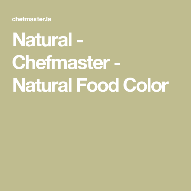 Natural - Chefmaster - Natural Food Color | Pinterest | Natural food ...