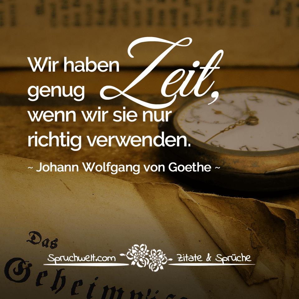 Wir haben genug zeit wenn wir sie nur richtig verwenden goethe zitat goethe zitate johann - Goethe weihnachten zitate ...