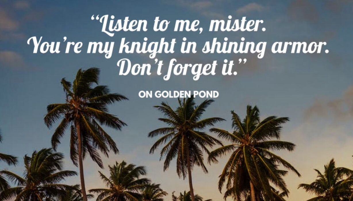 On Golden Pond Quotes Quotes I Like Part1  True Love Summed Up  Pinterest