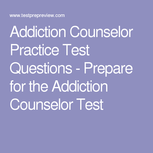 Addiction Counselor Practice Test Questions Prepare For The