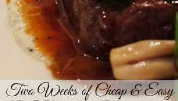 2 Weeks of Cheap and Easy 15 Minute Dinners using Whole Foods!