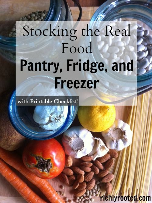 Stocking the Real Food Pantry, Fridge, and Freezer (includes FREE http://RichlyRooted.com #realfood