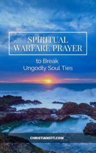 Spiritual Warfare Prayer to Break Ungodly Soul Ties – PDF