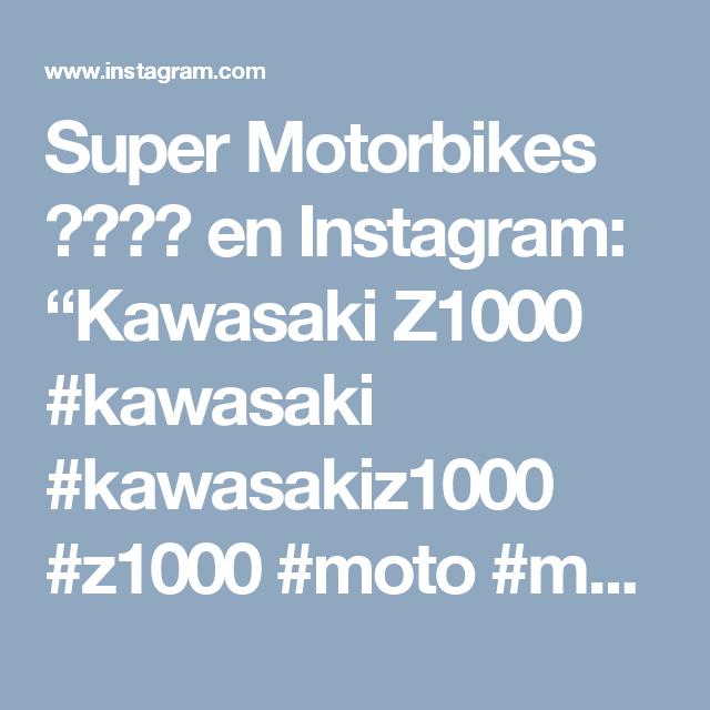 "Super Motorbikes 🇨🇴🇨🇴 en Instagram: ""Kawasaki Z1000  #kawasaki #kawasakiz1000 #z1000 #moto #motorbike #motorcycle #stunt #sportbike #superbike #streetbike #supermotorbikes…"""