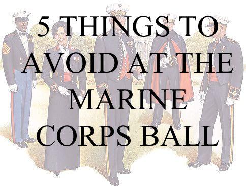Marine Corps Ball 5 Things To Avoid Marine Corps Birthday Marine Corps Ball Usmc Birthday