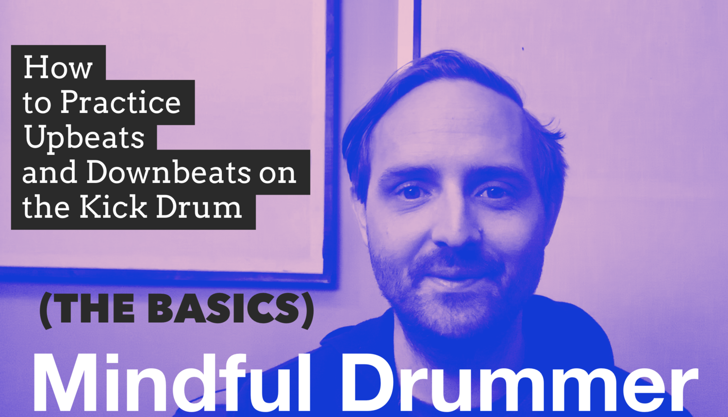 Learn how to practice the kick drum playing upbeats and