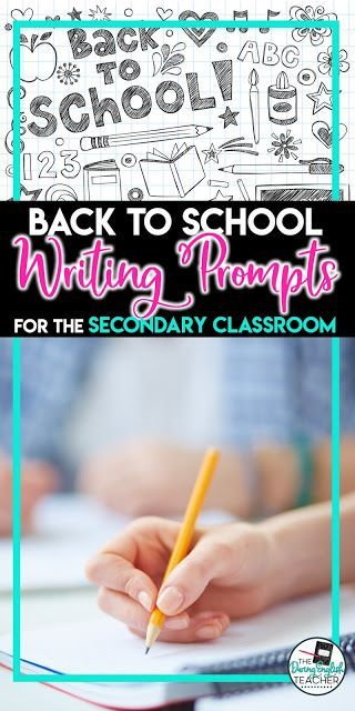 Back to School Writing Prompts for the Secondary Classroom Back to School Writing Prompts for the Secondary Classroom. Writing prompts to use in the middle school and high school classroom during the first week of school.