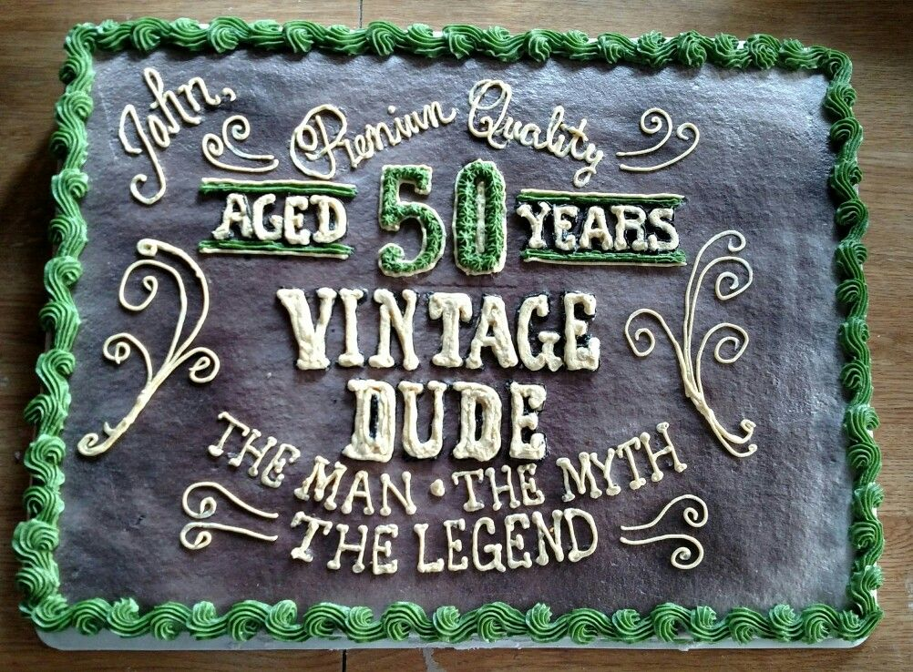 Vintage Dude Cake I Made Cakes In 2019 50th Birthday