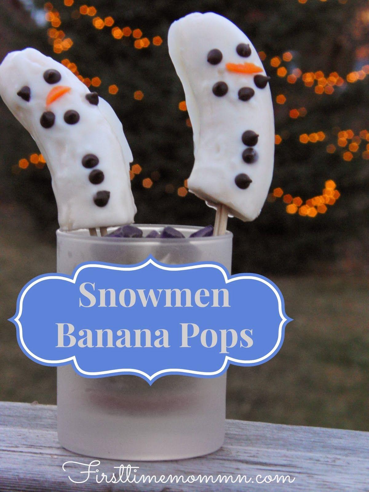 Snowman Banana Pops : a healthy snack   Christmas Treats & Eats ...