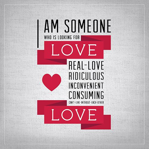 I Am Someone Who Is Looking For Love Real Love Ridiculous Inconvenient Consuming Can T Live Daily Inspiration Quotes Inspirational Quotes Best Love Quotes