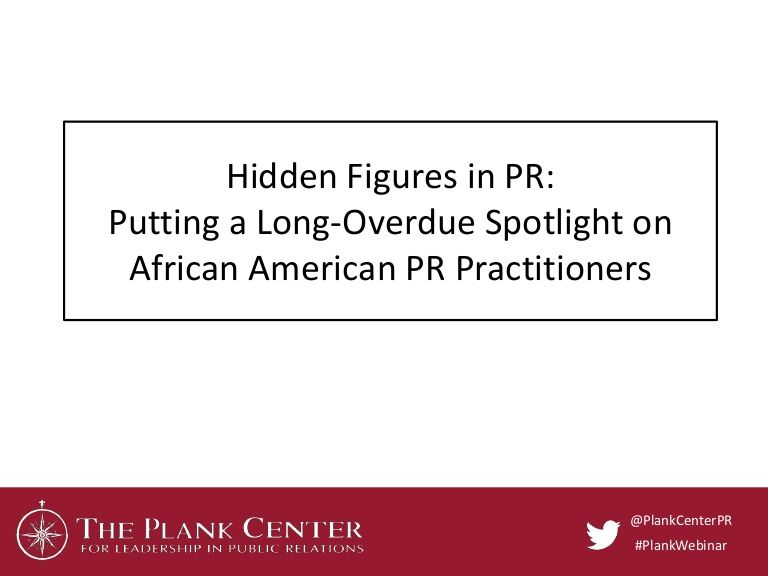 When You Think Of The Pioneers Of The Public Relations Profession Who Comes To Mind The Plank Center For Leadersh Public Relations Free Webinar Hidden Figures