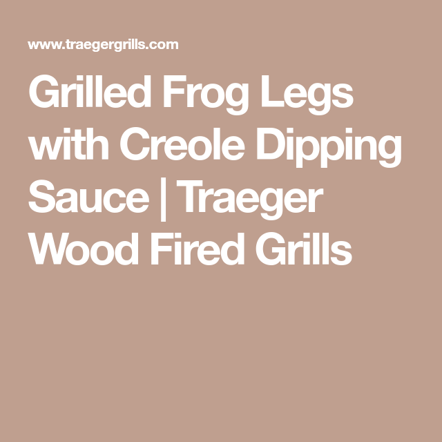 Grilled Frog Legs WithCreole Dipping Sauce