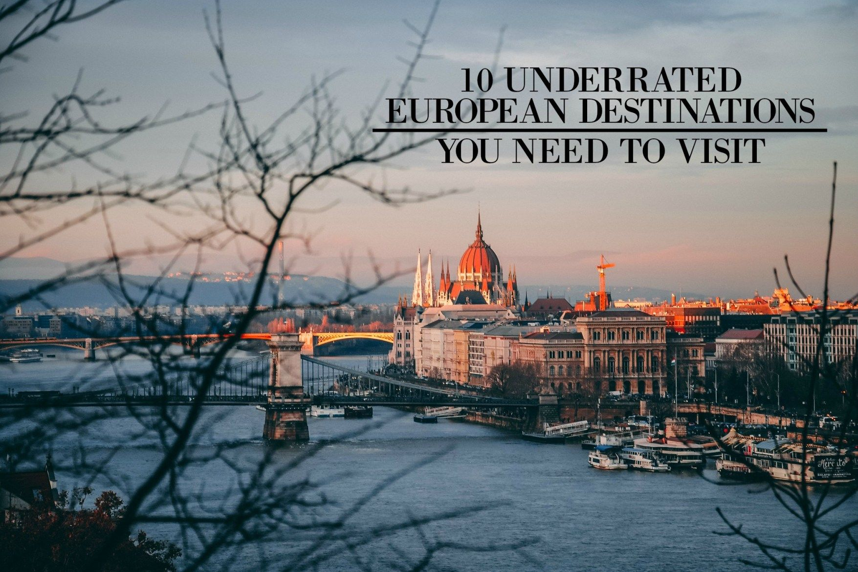 10 Underrated European Destinations You Need To Visit European Destination Cool Places To Visit European Vacation
