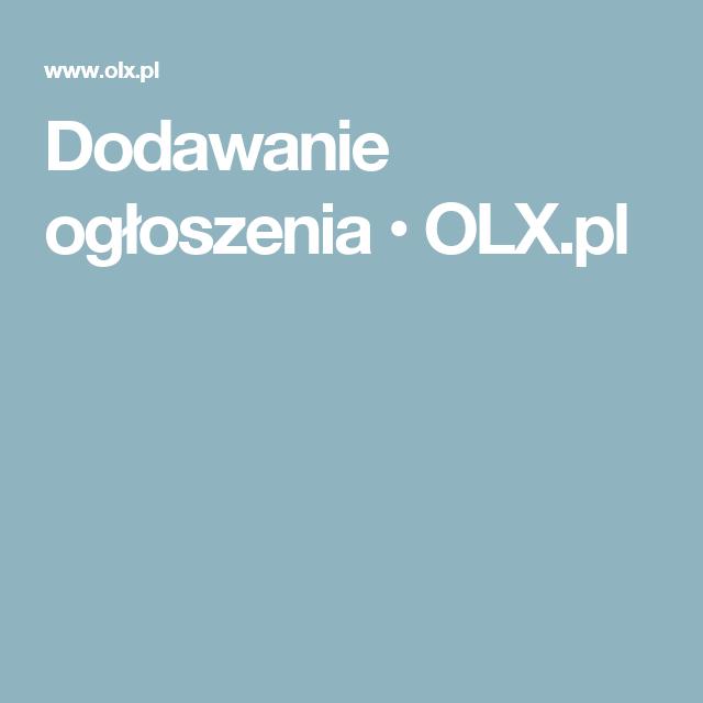 Dodawanie ogłoszenia • OLX.pl