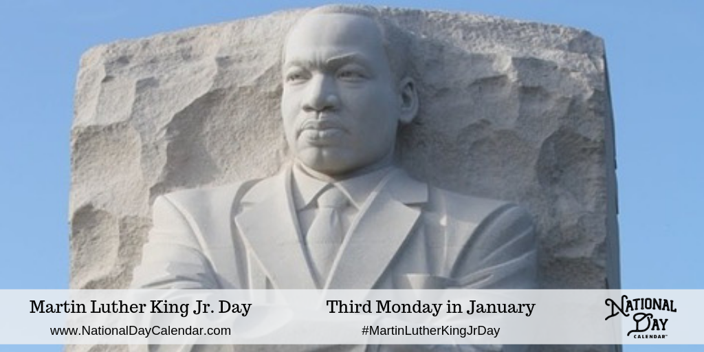 Martin Luther King Jr Day Third Monday In January National Day Calendar Martin Luther King Martin Luther King Jr King Jr