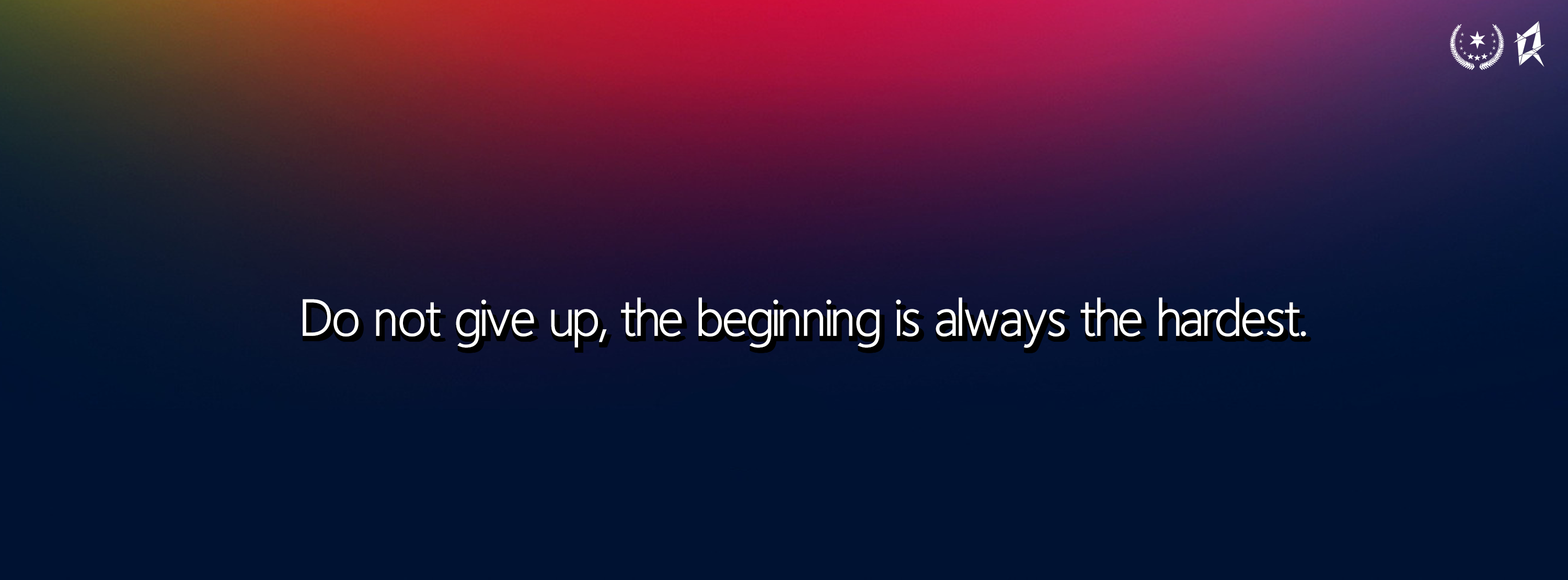 Do Not Give Up The Beginning Is Always The Hardest Startup Quote