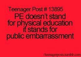 P.E. public embarrassment