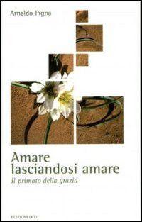 Prezzi e Sconti: #Amare lasciandosi amare arnaldo pigna  ad Euro 13.60 in #Libri #Libri