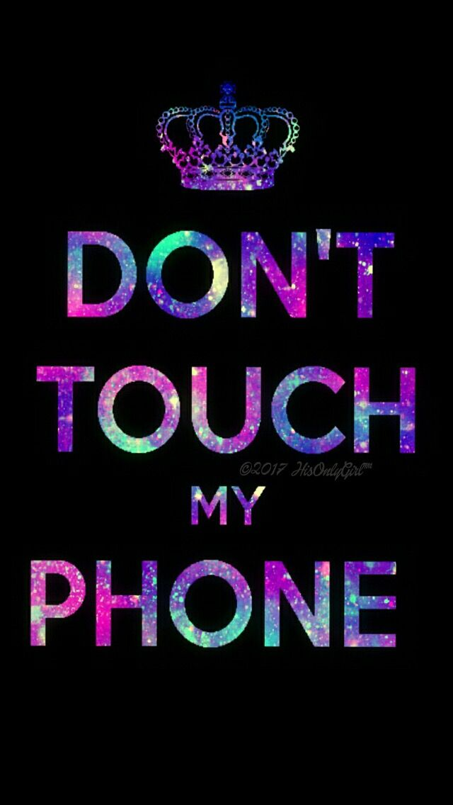 Don T Touch My Phone Wallpaper Dont Touch My Phone Wallpapers Funny Iphone Wallpaper Wallpaper Iphone Cute