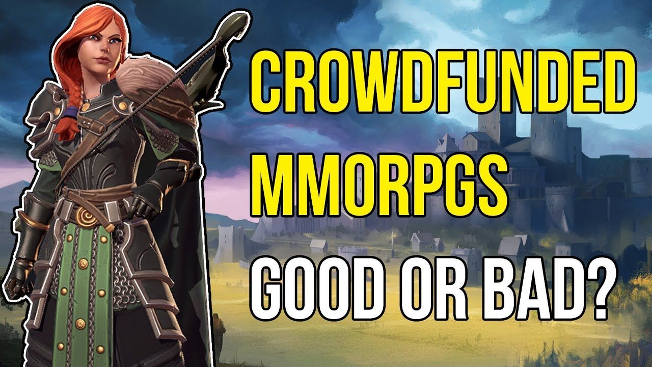 Crowdfunded MMORPGs Are They Good Or Bad For The MMO