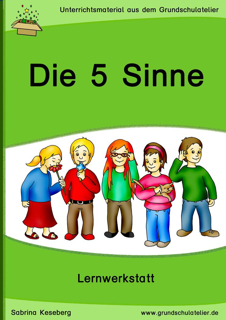5 sinne werkstatt unterrichtsmaterial f r die grundschule 5 sinne sinne und grundschule. Black Bedroom Furniture Sets. Home Design Ideas