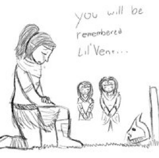 You Will Be Remember Lil' Vent