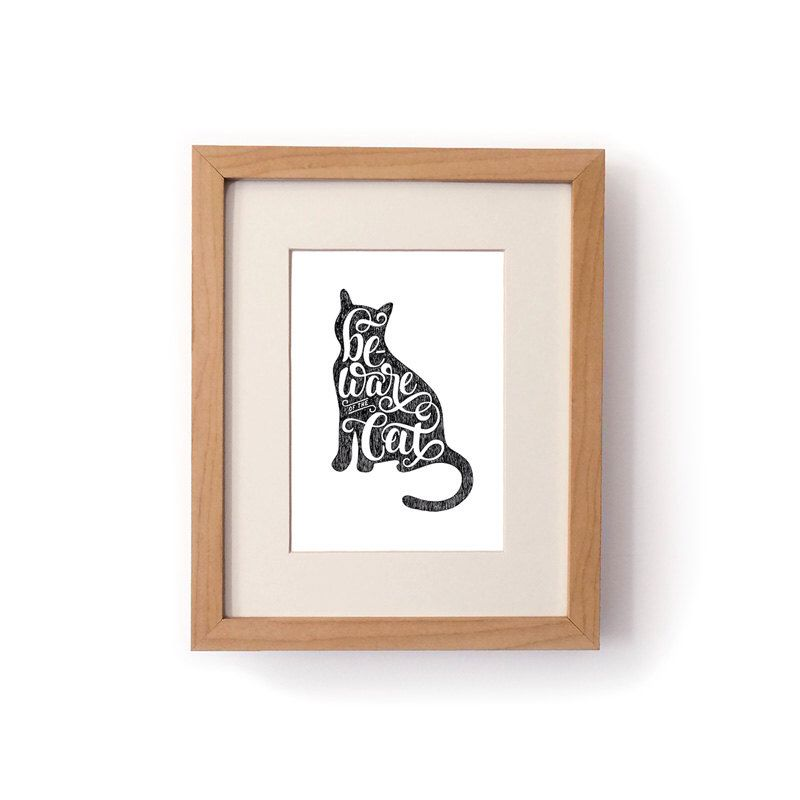 Beware of the Cat - 5x7 Typography Print by TheAndSoCollection on Etsy https://www.etsy.com/listing/201540119/beware-of-the-cat-5x7-typography-print