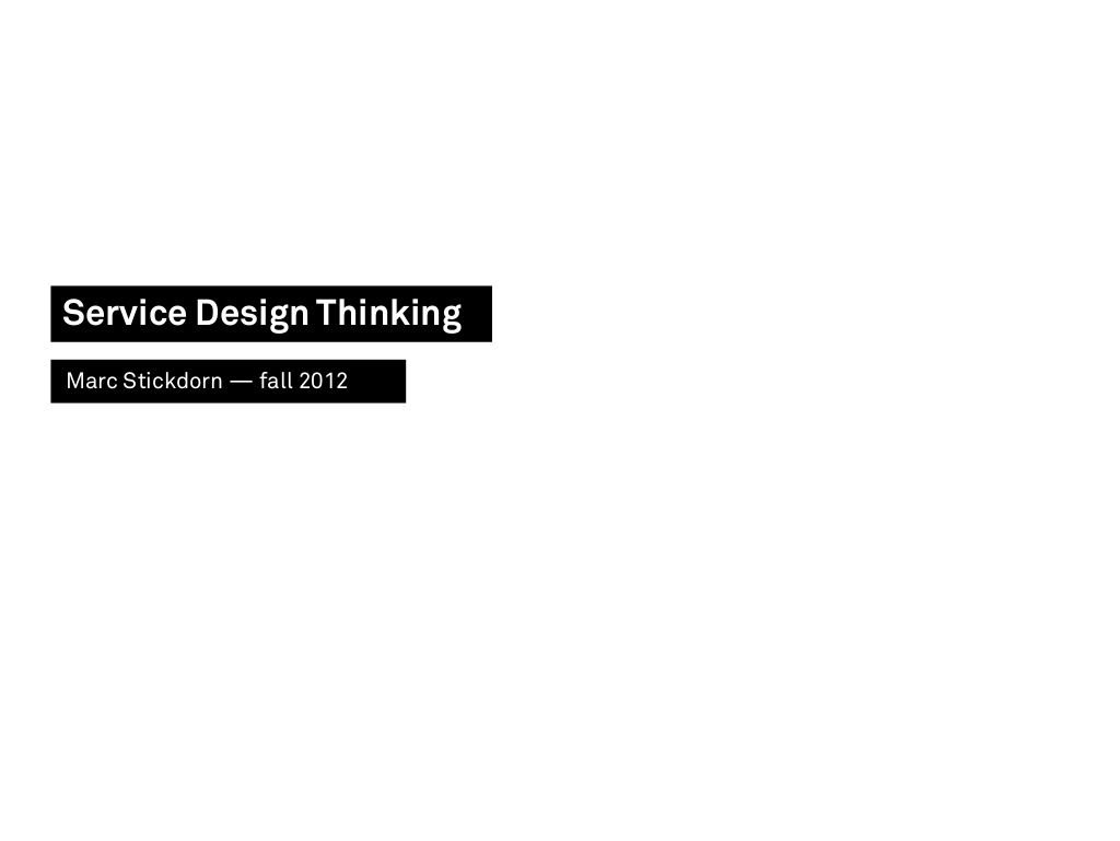 presentation-stickdorn-englishfall2012web by Marc Stickdorn via Slideshare