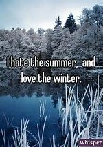 Image result for i hate summer give me winter
