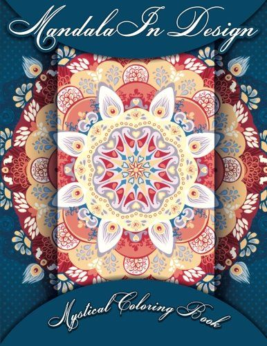 Mandala In Design Mystical Coloring Book Sacred Designs And Patterns Books For Adults Volume