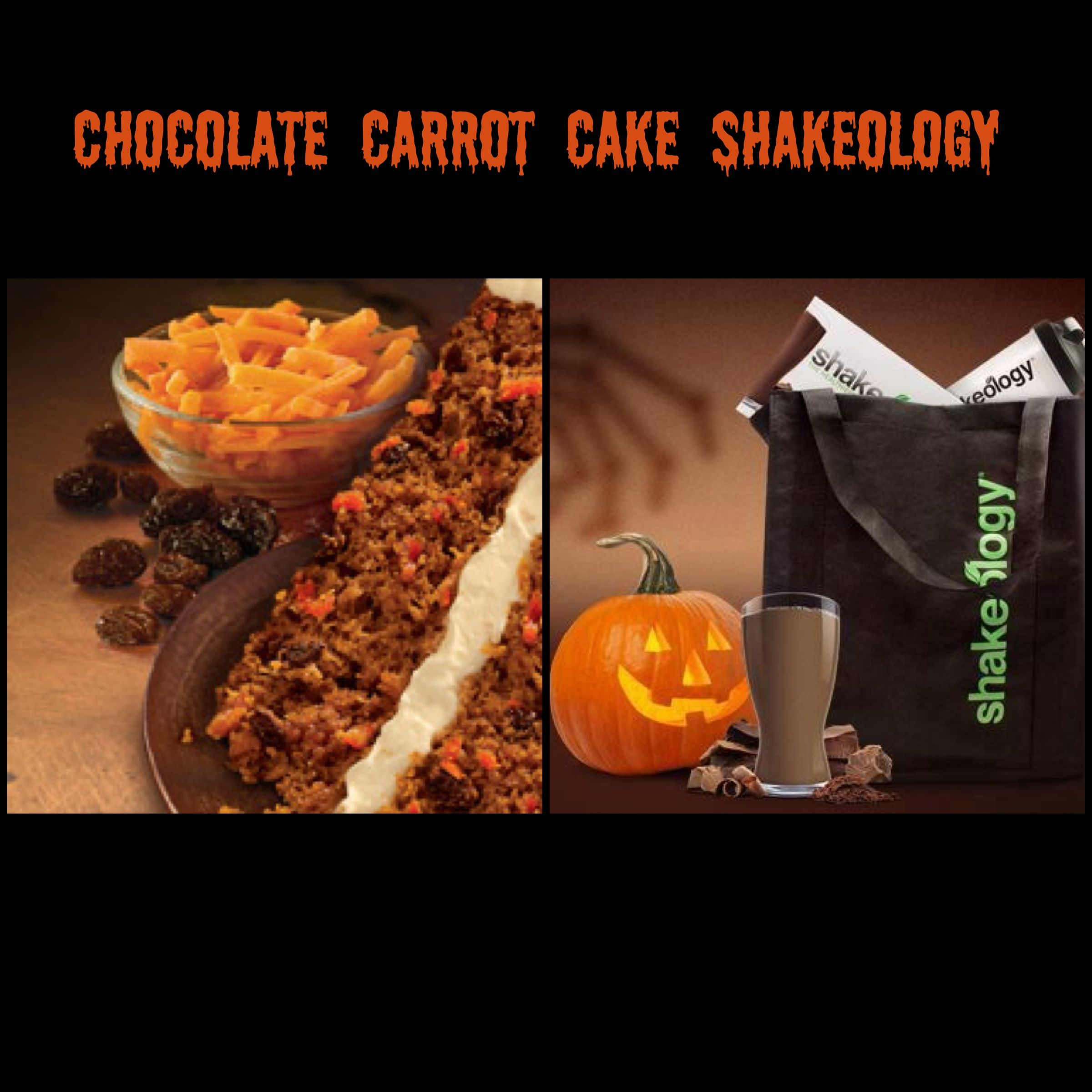 Chocolate Carrot Cake Shakeology! 1 scoop Chocolate Vegan Shakeology 1 cup almond milk 4 oz steamed baby carrots 1/2 cup frozen pineapple 1/2 tsp vanilla 1/2 tsp cinnamon