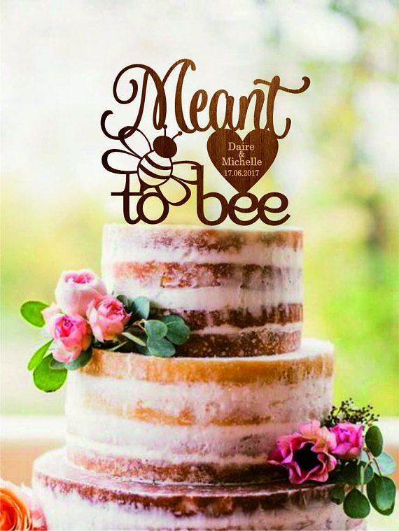 Meant To Bee Wedding Cake Topper Be With Heart And