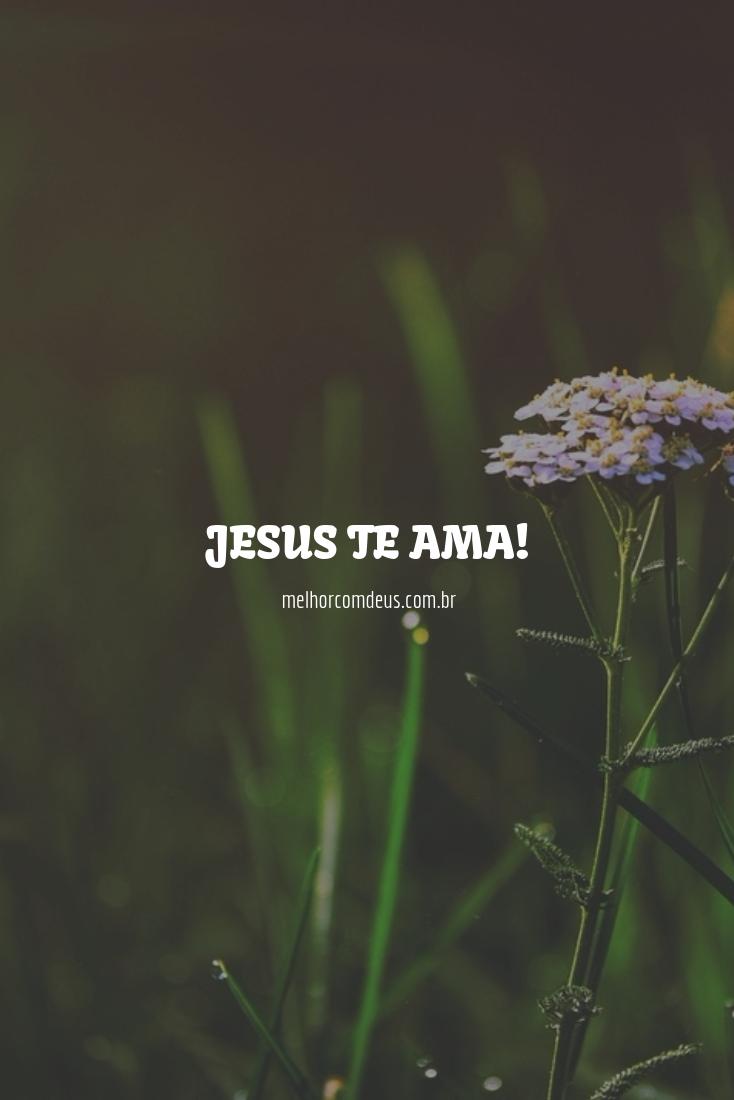 Jesus Te Ama Evangelio Frases Cristãs Frases