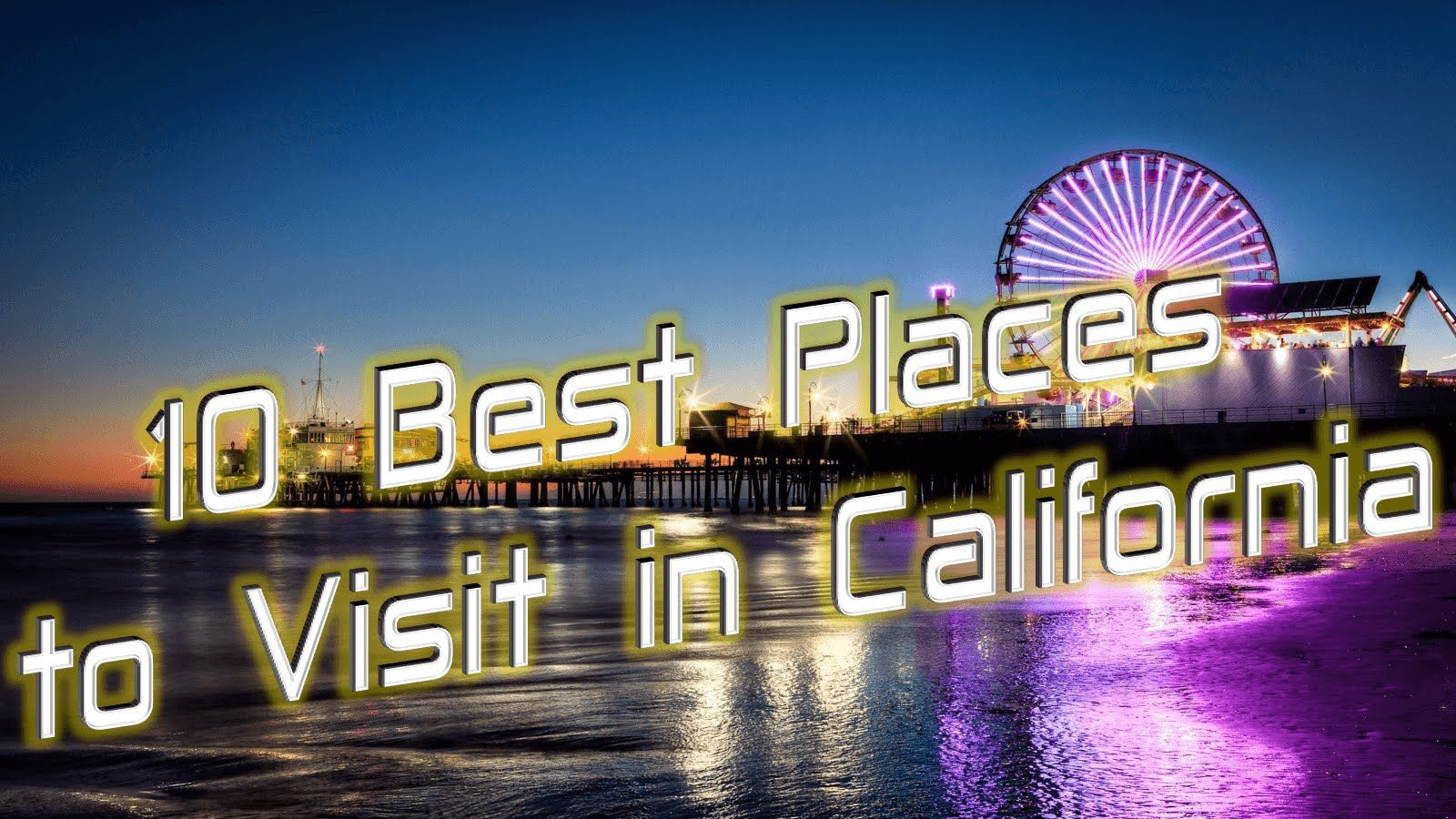 10 best places to visit in california | from finland to the world
