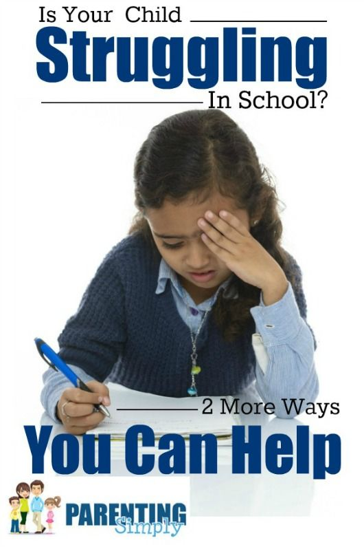 Is Your Child Struggling In School:  2 More Simple Ways You Can Help