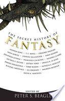 The Secret History of Fantasy PS648.F3 S43 2010