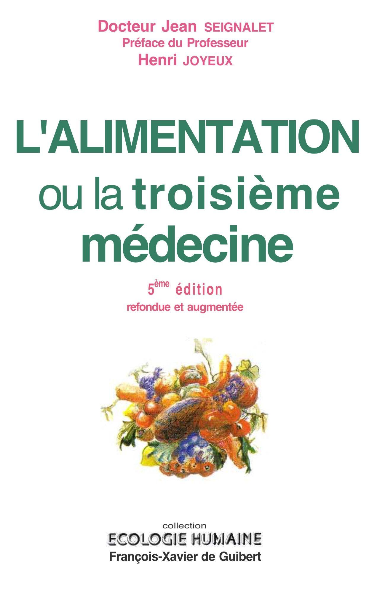 L Alimentation Ou La 3eme Medecine Seignalet Pdf En 2019