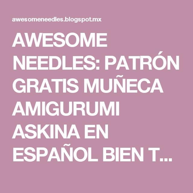 AWESOME NEEDLES: PATRÓN GRATIS MUÑECA AMIGURUMI ASKINA EN ESPAÑOL ...