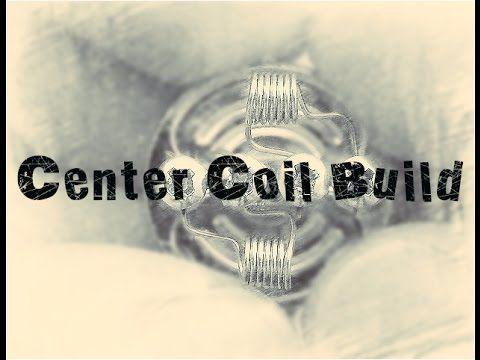 Vaping Tips: Center Coil Build - YouTube